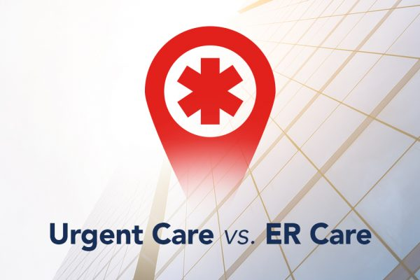 Primary Care. Urgent Care. ER Care. Know the Difference.